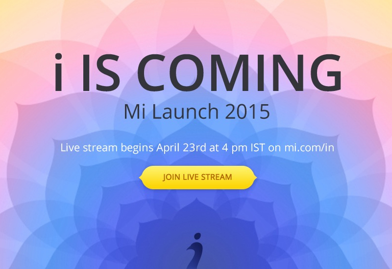 xiaomi-i-is-coming-mi-launch-2015-live-stream-begins-april-23rd-at-4-pm-ist-on-mi-com-in-img-top